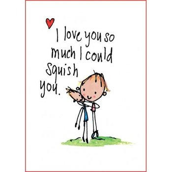 Juicy Lucy Designs Postcard - I love you so much I could squish you