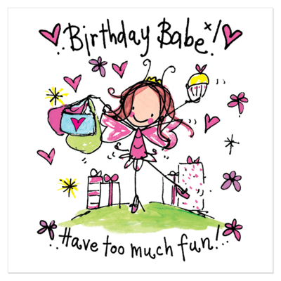 Juicy Lucy Designs Greeting Card - Birthday Babe! Have too much fun!!
