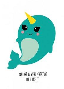 Studio Inktvis Postcard | You are a weird creature but I like it