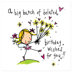 Juicy Lucy Designs Greeting Card - A big bunch of belated birthday wishes for you!